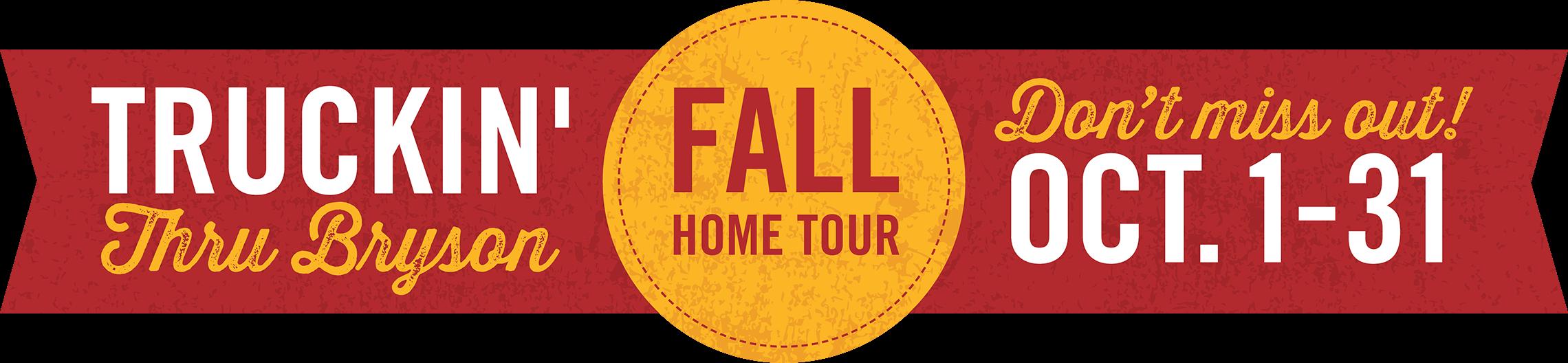 Truckin' Thru Bryson - Fall Home Tour - Don't Miss Out! Oct. 1-31